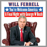 You're Welcome America. A Final Night with George W. Bush